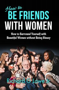 How to Be Friends With Women