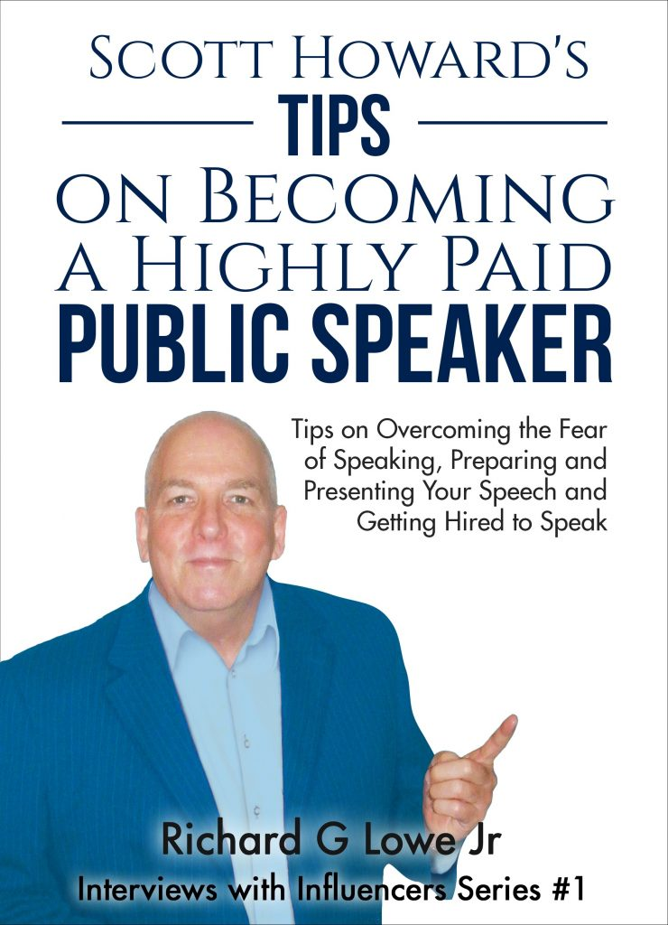 Scott Howard's Tips on Becoming a Highly Paid Public Speaker
