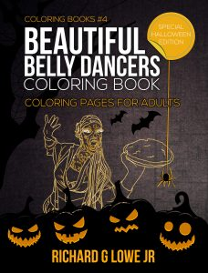 Beautiful Belly Dancers Coloring Book #4: Halloween Edition